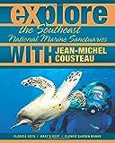 Explore the Southeast National Marine Sanctuaries with Jean-Michel Cousteau (Explore the National Marine Sanctuaries with Jean-Michel Cousteau)