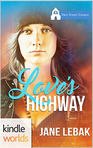 First Street Church Romances: Love's Highway (Kindle Worlds Novella) by [Lebak, Jane]