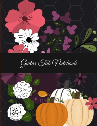 Guitar Tab Notebook: Halloween Garden, Music Composition Books, Music Manuscript Paper 120 Pages Large Print 8.5
