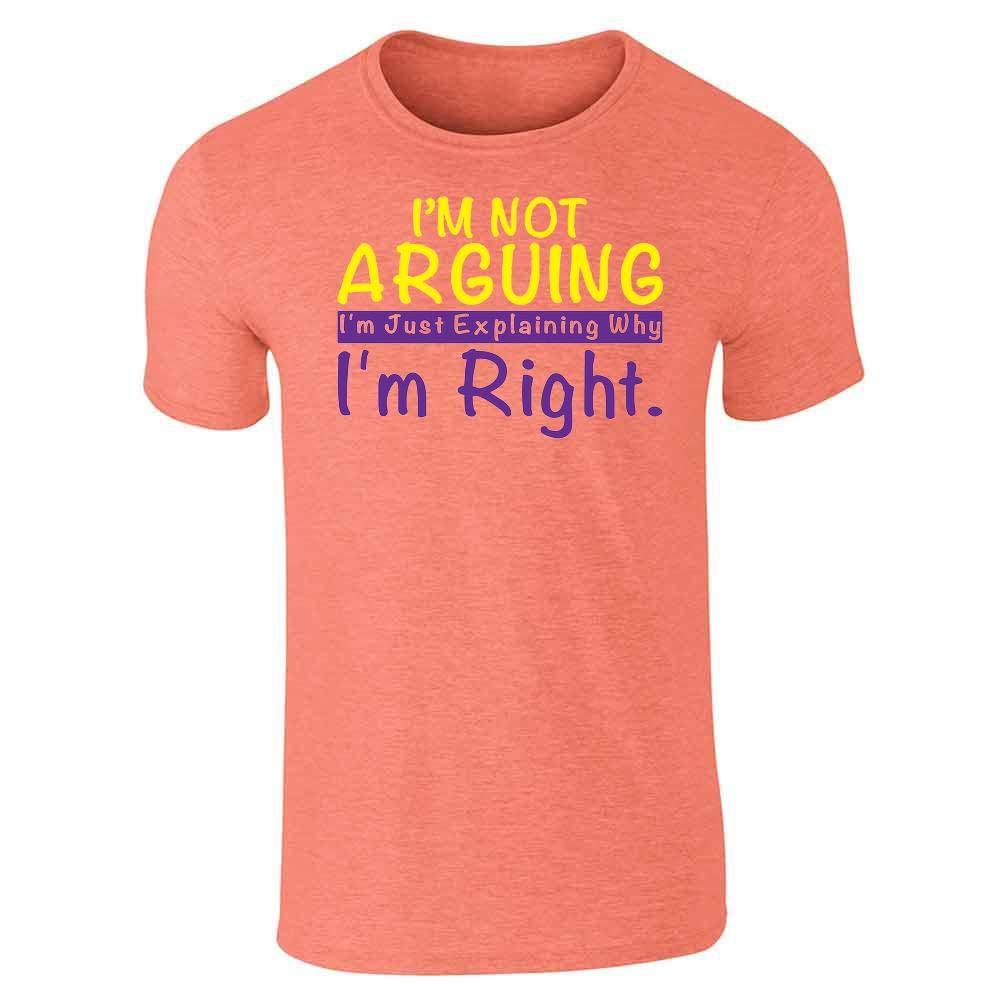 Im Not Arguing Just Explaining Why Im Right Heather Orange 2XL Short Sleeve T-Shirt