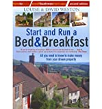 img - for Start and Run a Bed & Breakfast: All You Need to Know to Make Money from Your Dream Property (How to Books: Small Business Start-ups) (Paperback) - Common book / textbook / text book