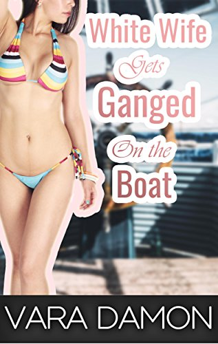 White Wife Gets Ganged on the Boat [M+/F, Ganging, Interracial, Cuckold, Hotwife, Menage]