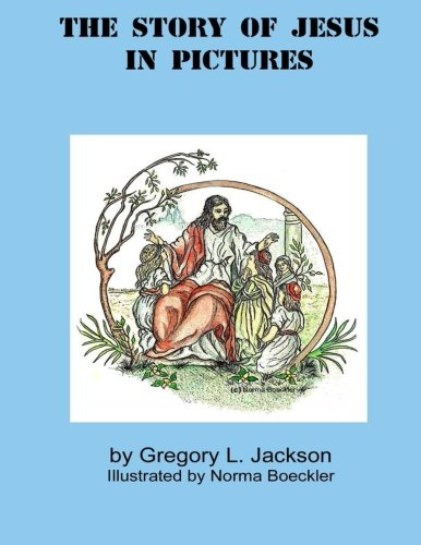 The Story of Jesus in Pictures