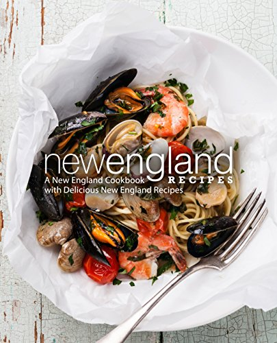 New England Recipes: A New England Cookbook with Delicious New England Recipes by BookSumo Press