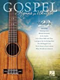 Best Hal Leonard Corporation Hal Leonard Gospels - Gospel Hymns for Ukulele Review