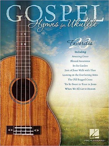 Gospel Hymns For Ukulele Hal Leonard Corp 9781458423412 Amazon
