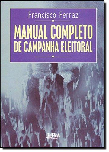 Manual Completo De Campanha Eleitoral