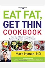 The Eat Fat, Get Thin Cookbook: More Than 175 Delicious Recipes for Sustained Weight Loss and Vibrant Health Hardcover