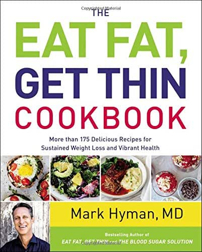 The Eat Fat, Get Thin Cookbook: More Than 175 Delicious Recipes for Sustained Weight Loss and Vibrant Health