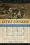 Sites Unseen: Architecture, Race, and American Literature (America and the Long 19th Century), William A. Gleason, 0814732461