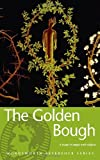 The Golden Bough: A Study in Magic and Religion (Wordsworth Reference)