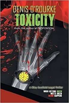 Book Toxicity: When Getting Green Meets Greed Blood Happens by Denis O'Rourke (2016-04-30)