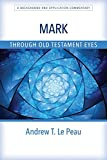 Image of Mark Through Old Testament Eyes: A Background and Application Commentary