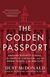 img - for The Golden Passport: Harvard Business School, the Limits of Capitalism, and the Moral Failure of the MBA Elite book / textbook / text book