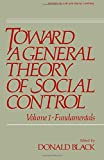 Toward a General Theory of Social Control, Donald J. Black, 0121028011