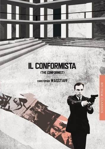 Il conformista (The Conformist) (BFI Film Classics) by Chris Wagstaff (2012-09-04)