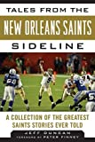 img - for Tales from the New Orleans Saints Sideline: A Collection of the Greatest Saints Stories Ever Told (Tales from the Team) book / textbook / text book