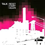 Reset Start Again by Talk
