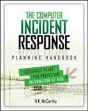 img - for The Computer Incident Response Planning Handbook: Executable Plans for Protecting Information at Risk (Networking & Comm - OMG) book / textbook / text book