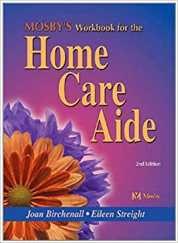 Mosby's Workbook for the Home Care Aide, 2e