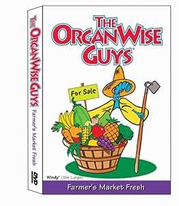 The OrganWise Guys: Farmer's Market Fresh