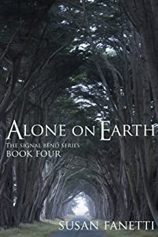 Alone on Earth (Signal Bend Series Book 4) by [Fanetti, Susan]