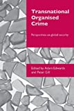 Transnational Organised Crime : Perspectives on Global Security, , 0415403391