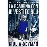 La bambina con il vestito blu (Nora Cooper #3) (Italian Edition)
