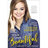 Your Own Beautiful: Advice and Inspiration from Chelsea Crockett