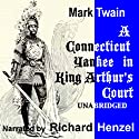 A Connecticut Yankee In King Arthur's Court Hörbuch von Mark Twain Gesprochen von: Richard Henzel