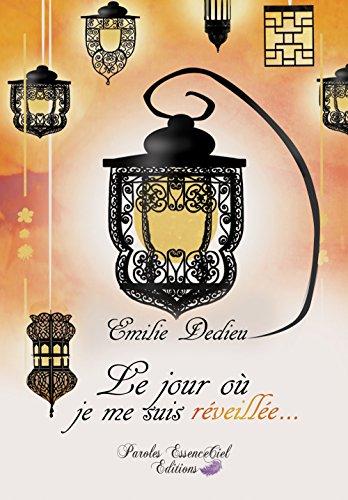 Le Jour Où Je Me Suis Réveillée...: Petit Journal D'un éveil Spirituel French Edition