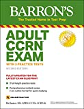 Adult CCRN Exam: With 3 Practice Tests