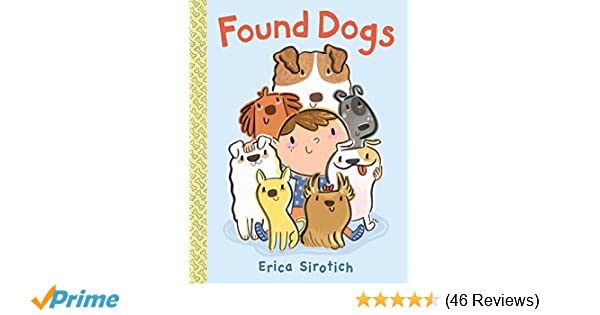 Amazon com: Found Dogs (9780399186417): Erica Sirotich: Books