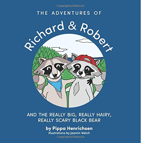 The Adventures of Richard and Robert and the REALLY BIG, REALLY HAIRY, REALLY SCARY Black Bear