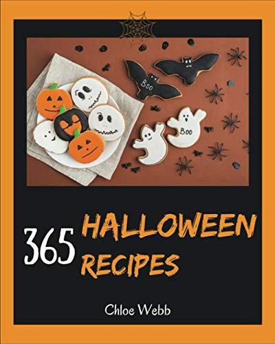 Halloween Cookbook 365: Enjoy Your Creepy Halloween Holiday With 365 Mysterious Halloween Recipes!  [Book 1]