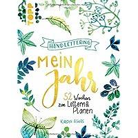 Handlettering: Mein Jahr: 52 Wochen zum Lettern & Planen. Immerwährender Kalender