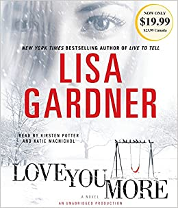 Amazon Fr Love You More A Novel Lisa Gardner Kirsten