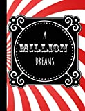 #5: A million dreams: Efron,Notebook,The Greatest showman,School,College ruled,Jackman,hugh,Composition Notebooks,Journal,Gifts,Merchandise,Fan,Unofficial,quotes,art