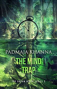 The Mind Trap (The Dream Hiker Book 2) by [Khanna, Padmaja]