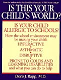 Is This Your Child's World?: How You Can Fix the Schools and Homes That Are Making Your Children Sick by Rapp, Doris(August 4, 1997) Paperback