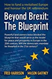 Beyond Brexit: The Blueprint