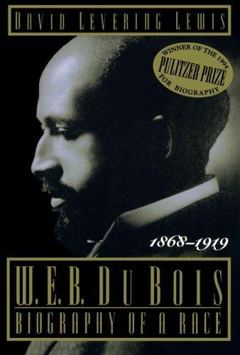 W. E. B. Du Bois, 1868-1919: Biography of a Race (Owl Books)