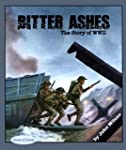 Bitter Ashes: The Story of WW II (Sto...