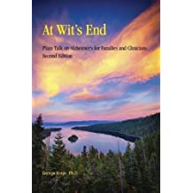 At Wit's End: Plain Talk on Alzheimer's for Families and Clinicians, Second Edition