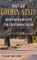 Not So Golden State: Sustainability vs. the California Dream