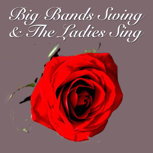 Big Bands Swing & The Ladies Sing