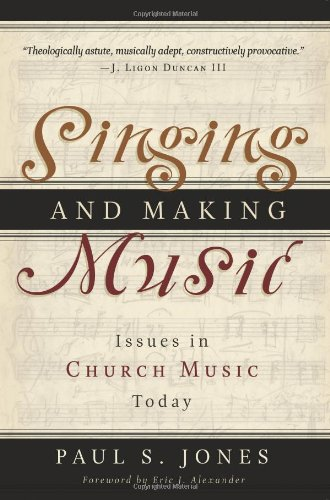 Read Online Singing And Making Music: Issues in Church Music Today pdf epub