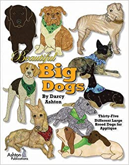 Beautiful Big Dogs 35 Different Large Breed Dogs Quilt Patterns