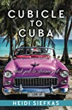 Cubicle to Cuba: Desk Job to Dream Job