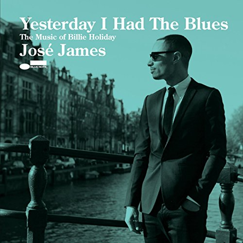 Yesterday I Had the Blues: The Music Of Billie - Blue Jose